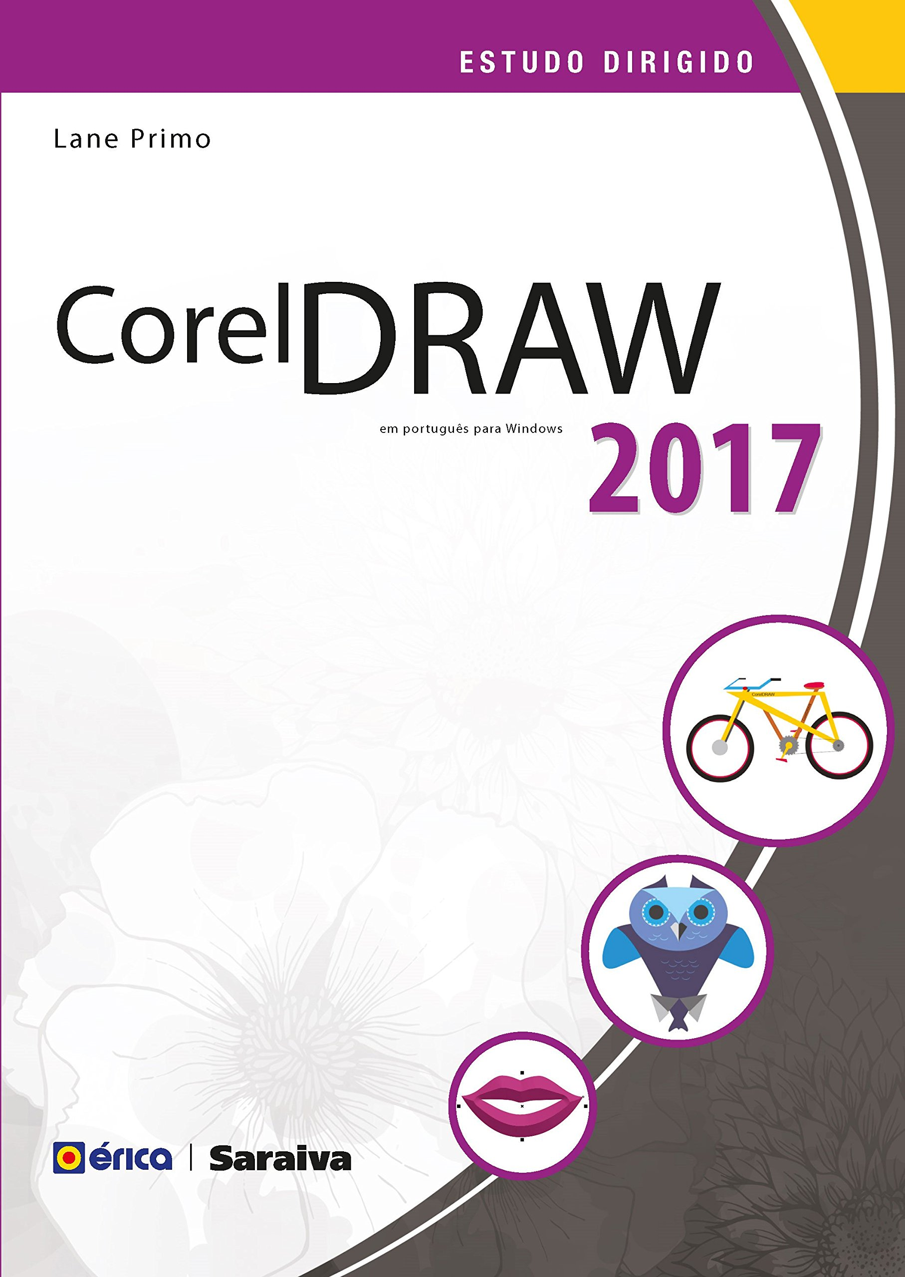 Estudo Dirigido de CorelDRAW 2017 em Português: Lane Primo