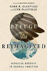 Refuge Reimagined: Biblical Kinship in Global Politics Kindle Edition