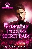 The Werewolf Tycoon's Secret Baby (The Woolven Secret Book 2)