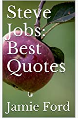 Steve Jobs: Best Quotes (Wisdom Series Book 5) Kindle Edition