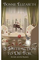 A Distraction to Die For (Ash Jericho) Kindle Edition