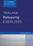 Trauma Releasing Exercises (English Edition)