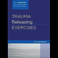 Trauma Releasing Exercises