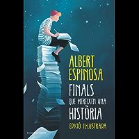 Finals que mereixen una història: El que vam perdre en el foc, renaixerà en les cendres (Catalan Edition)