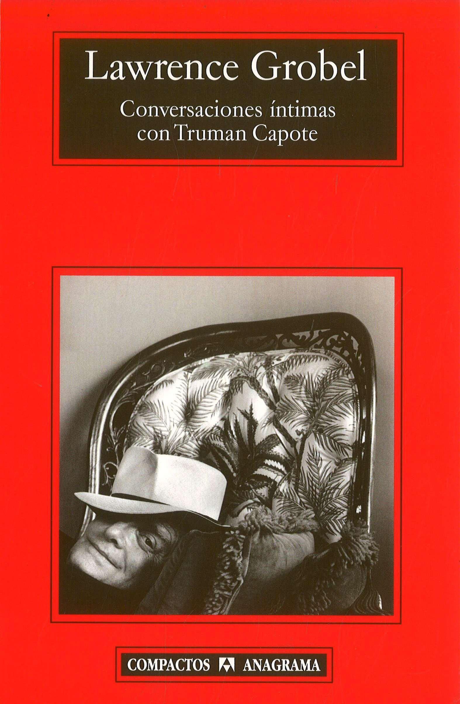 Conversaciones intimas con Truman Capote (Compactos Anagrama) (Spanish Edition)
