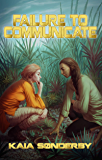 Failure to Communicate (Xandri Corelel Book 1)