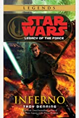 Inferno: Star Wars Legends (Legacy of the Force) (Star Wars: Legacy of the Force Book 6) Kindle Edition