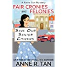 Fair Cronies and Felonies: A Chinese Cozy Mystery (A Raina Sun Mystery Book 10)