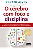 O cérebro com foco e disciplina