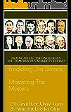 Predicting Jim Simons. Mastering The Masters.: BY David Lee Chay Tiam & Vincent Lee Jia Qing