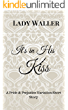 It's in His Kiss: A Sweet Pride and Prejudice Variation Novella