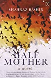 The Half Mother: A Novel