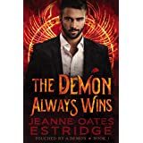 The Demon Always Wins: Touched by a Demon, Book 1