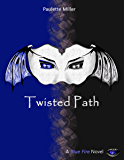 Twisted Path (Blue Fire Series Book 3)