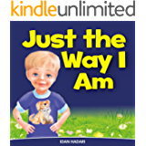 Just The Way I Am: Teach How to Build Self Confidence in Your Child (Bedtime Story Fiction Children's Picture Book Book 2)