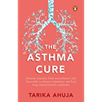 The Asthma Cure: Heal the lungs naturally using remedies from macrobiotics and ayurveda