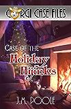 Case of the Holiday Hijinks (Corgi Case Files Book 3)