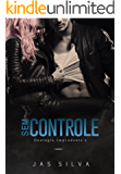 Sem Controle (Duologia Imprudente Livro 2) (Portuguese Edition)