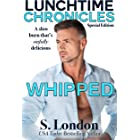 Lunchtime Chronicles: Whipped