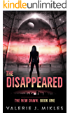The Disappeared: a science fiction thriller series (The New Dawn Book 1)