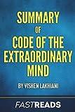 Summary of Code of the Extraordinary Mind: by Vishen Lakhiani | Includes Key Takeaways & Analysis