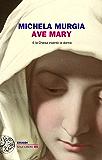 Ave Mary: E la Chiesa inventò la donna (Einaudi. Stile libero big)