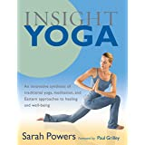 Insight Yoga: An Innovative Synthesis of Traditional Yoga, Meditation, and Eastern Approaches to Healing and Well-Being (SHAM