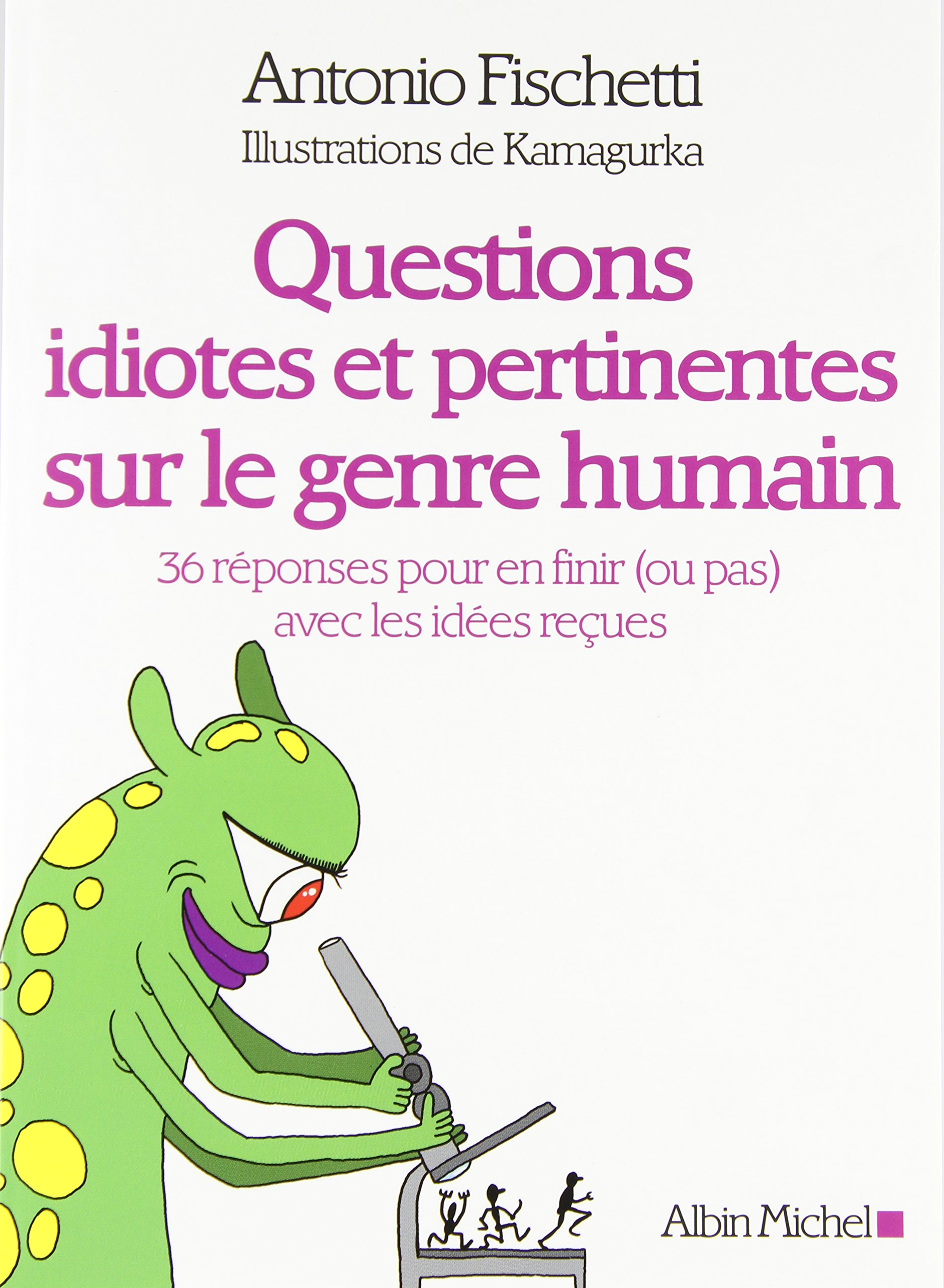 Download Questions idiotes et pertinentes sur le genre humain : 36 réponses pour en finir (ou pas) avec les idées reçues PDF