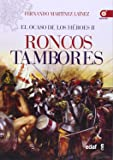 Roncos tambores: El ocaso de los héroes II (Crónicas de la Historia)