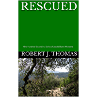 RESCUED: One-Hundred-Second in a Series of Jess Williams Westerns (A Jess Williams Western Book 102)