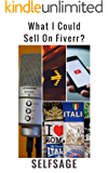 What I Could Sell On Fiverr? (English Edition)