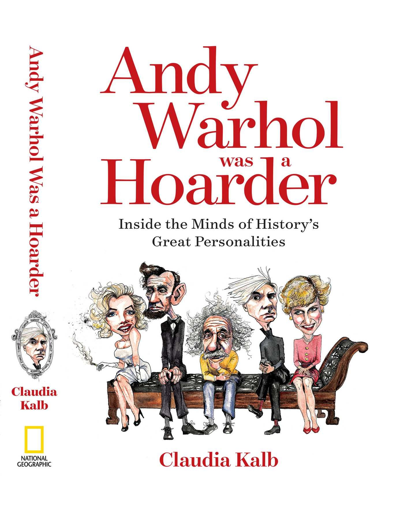 Andy Warhol Was a Hoarder: Inside the Minds of History's Great Personalities