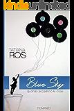 Blue Sky: Quando accadono le cose