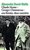 Claude Monet - Georges Clemenceau une histoire, deux caractères: Biographie croisée