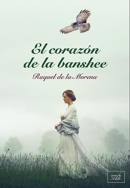 EL CORAZÓN DE LA BANSHEE eBook: de la Morena, Raquel: Amazon.es ...