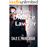 Rogue Divorce Lawyer (Rogue Legal Thriller Series Book 1)