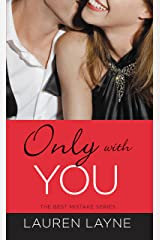 Only with You (The Best Mistake Book 1) Kindle Edition