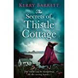 The Secrets of Thistle Cottage: A gripping and emotional historical novel for 2021