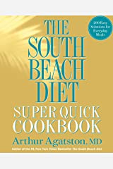 The South Beach Diet Super Quick Cookbook: 200 Easy Solutions for Everyday Meals Kindle Edition