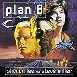 Plan B: Liaden Universe Agent of Change, Book 4