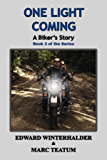 One Light Coming: A Biker's Story (Book 3 in the Series)