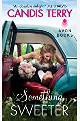 Something Sweeter (Sweet, Texas Book 3) Kindle Edition