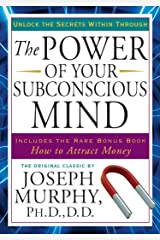 The Power of Your Subconscious Mind: Unlock the Secrets Within Kindle Edition