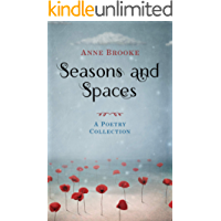 Seasons and Spaces: A Poetry Collection