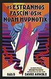 Os Estranhos Fascínios de Noah Hypnotik
