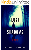 Lost Shadows: A Novel (Lost Shadows series Book 1)