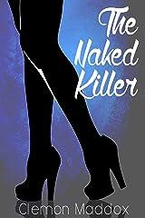 The Naked Killer A Novella Kindle Edition