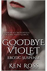 GOODBYE VIOLET: Erotic Suspense (Ken Ross Romantic/Erotic Suspense Series Book 6) Kindle Edition