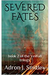 Severed Fates: book 2 of the Veilfall trilogy Kindle Edition