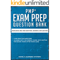 PMP® EXAM PREP QUESTION BANK: KNOWLEDGE AREA WISE QUESTIONS, ANSWERS & EXPLANATION (Based on The PMBOK Guide sixth edition Book 1) (English Edition)